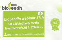 bioSeedin webinar 17th——《GM-CSF Antibody for the Treatment of  CRS in COVID-19》