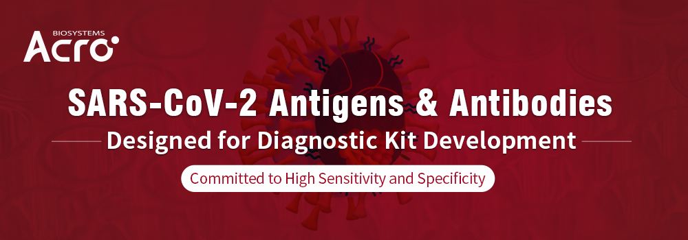 Antigens & Antibodies for Diagnostic kit development – Dedicated to high sensitivity & specificity